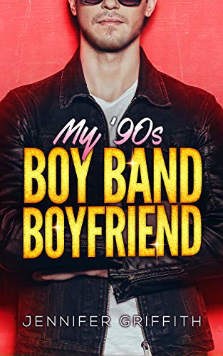 My '90s Boy Band Boyfriend (Teen Queens Book 2)  by Jennifer Griffith