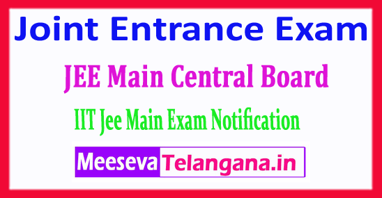 JEE Main Central Board Joint Entrance Exam 2018 Application Form Notification Exam Dates Fee Admit Card