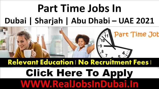 Part Time Jobs In Dubai With Good Salary.