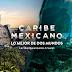 Presenta el CPTQ la campaña de relanzamiento del Caribe Mexicano
