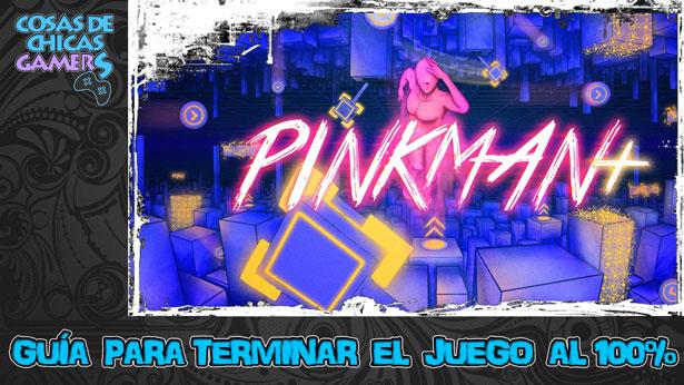 Guía para completar pinkman+ y conseguir el platino