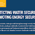 Protecting Water Security, Promoting Energy Security #infographic