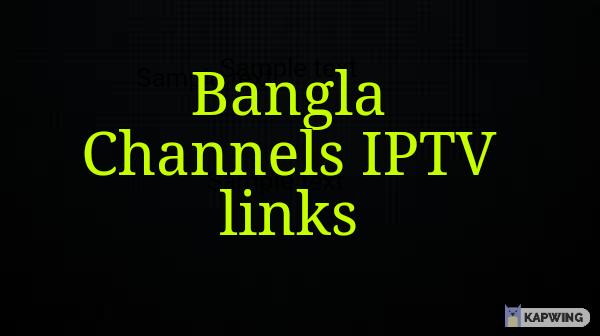 Bangla Channels IPTV links working March 2021