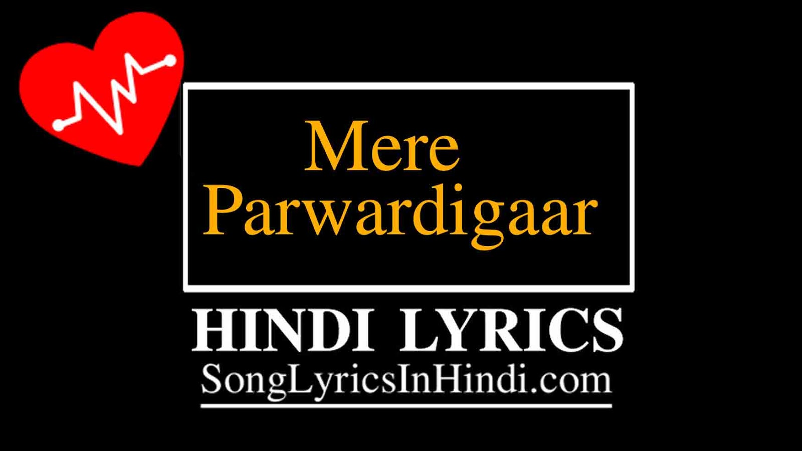 Mere Parwardigaar Hindi Lyrics:-Scotland | Arijit Singh | Harpreet Singh | Rajiv Rana