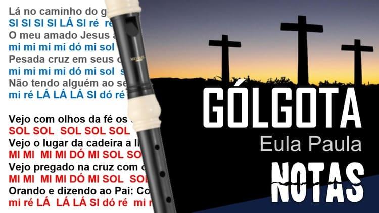 Gólgota - Eula Paula - Cifra melódica