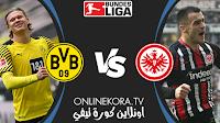 مشاهدة مباراة بوروسيا دورتموند و آينتراخت فرانكفورت القادمة كورة اون لاين بث مباشر اليوم 14-08-2021 في الدوري الألماني