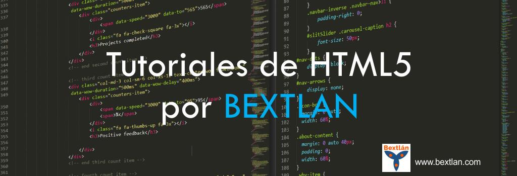Tutoriales de HTML5 por BEXTLAN