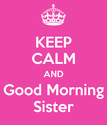 Good Morning Wishes For Sister Pictures, Images, Photos
