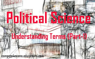 Political Science - Understanding Terms (Part-1) (#polity)(#eduvictors)(#compete4exams)