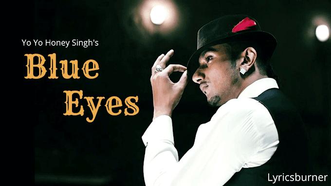 Blue Eyes Lyrics in Hindi - Yo Yo Honey Singh | Lyricsburner