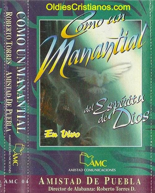 Amistad De Puebla-Como Un Manantial Del Espíritu De Dios-