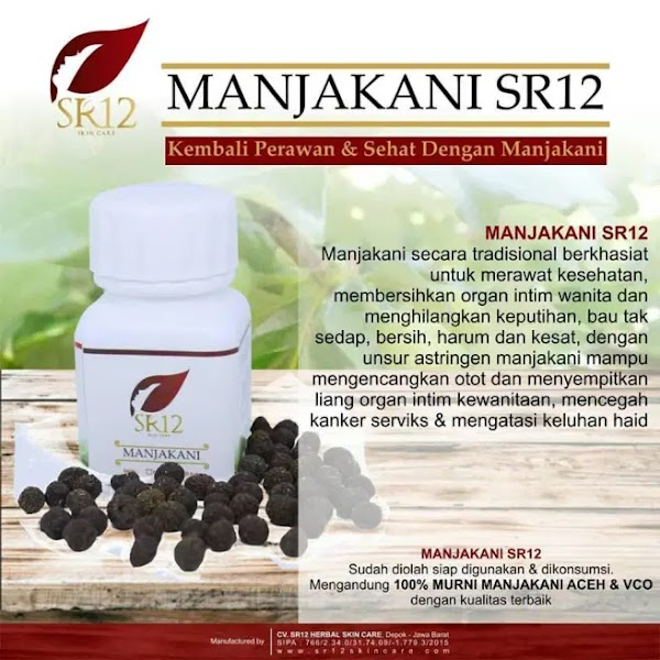 Kelebihan Manjakani SR12 Herbal Skincare Yang Orang Lain Tidak Ketahui
