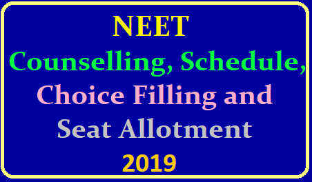 NEET 2019 Counselling, Schedule, Choice Filling and Seat Allotment /2019/06/neet-2019-councelling-schedule-choice-filling-and-seat-allotment-process-available-here-visit-official-website-medicalcouncelling.nic.in.html