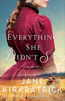 Everything She Didn't Say by Jane Kirkpatrick