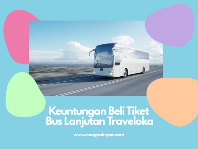 Keuntungan beli tiket bus lanjutan traveloka