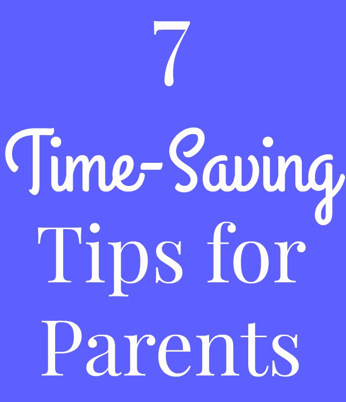 Tips and tricks to save time for busy parents!