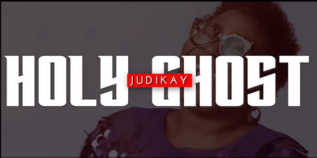 Judikay - Holy Ghost Lyrics & Audio