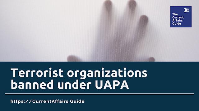 Terrorist organizations banned under UAPA