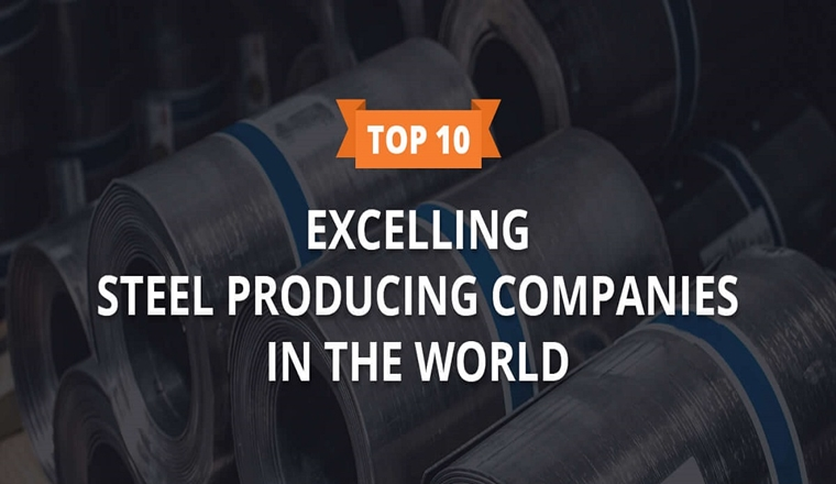 Top 10 Excelling Steel Producing Companies in the World #infographic