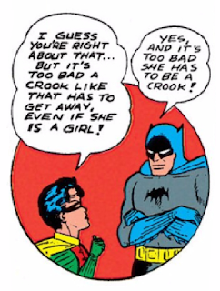 "Batman (1940) #3 Page 52 Panel 2: Robin suggests it may have been okay that Catwoman got away because she is a ""woman""??"