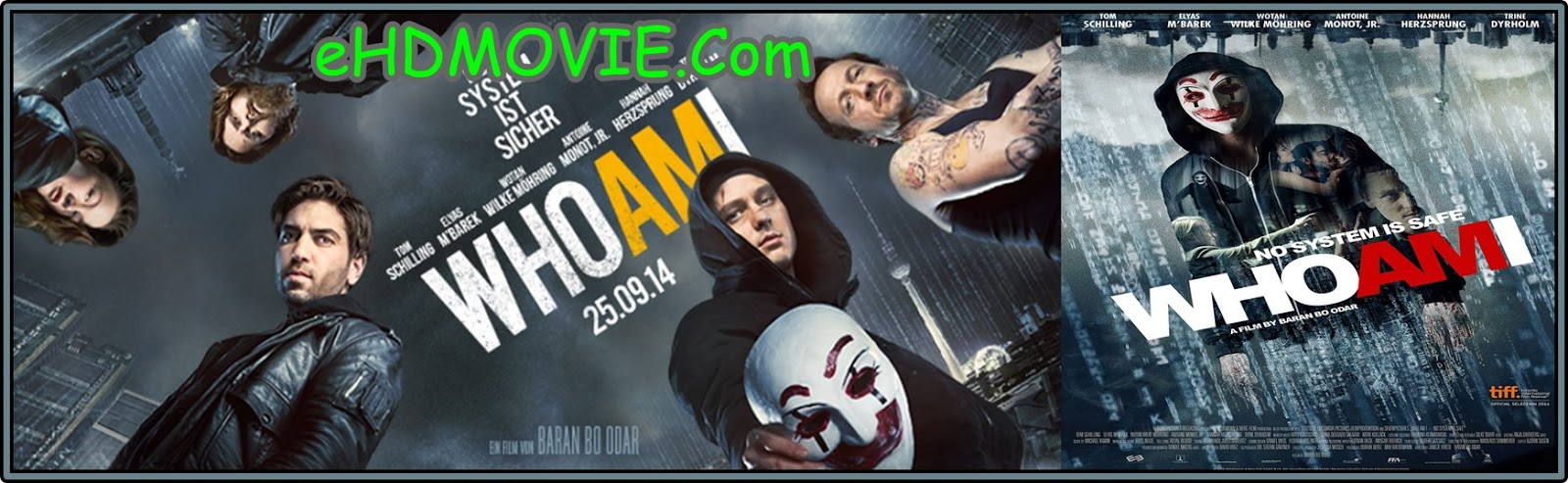 Who Am I 2014 Full Movie English 720p - 480p ORG BRRip 350MB - 700MB ESubs Free Download