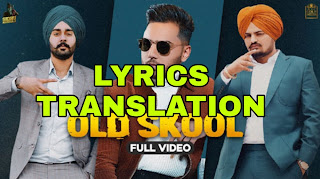 Old Skool Lyrics | Translation | in English/Hindi - Sidhu Moose Wala