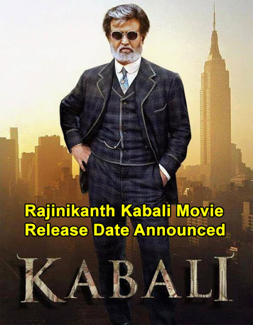 Rajinikanth Kabali Movie Release Date Announced