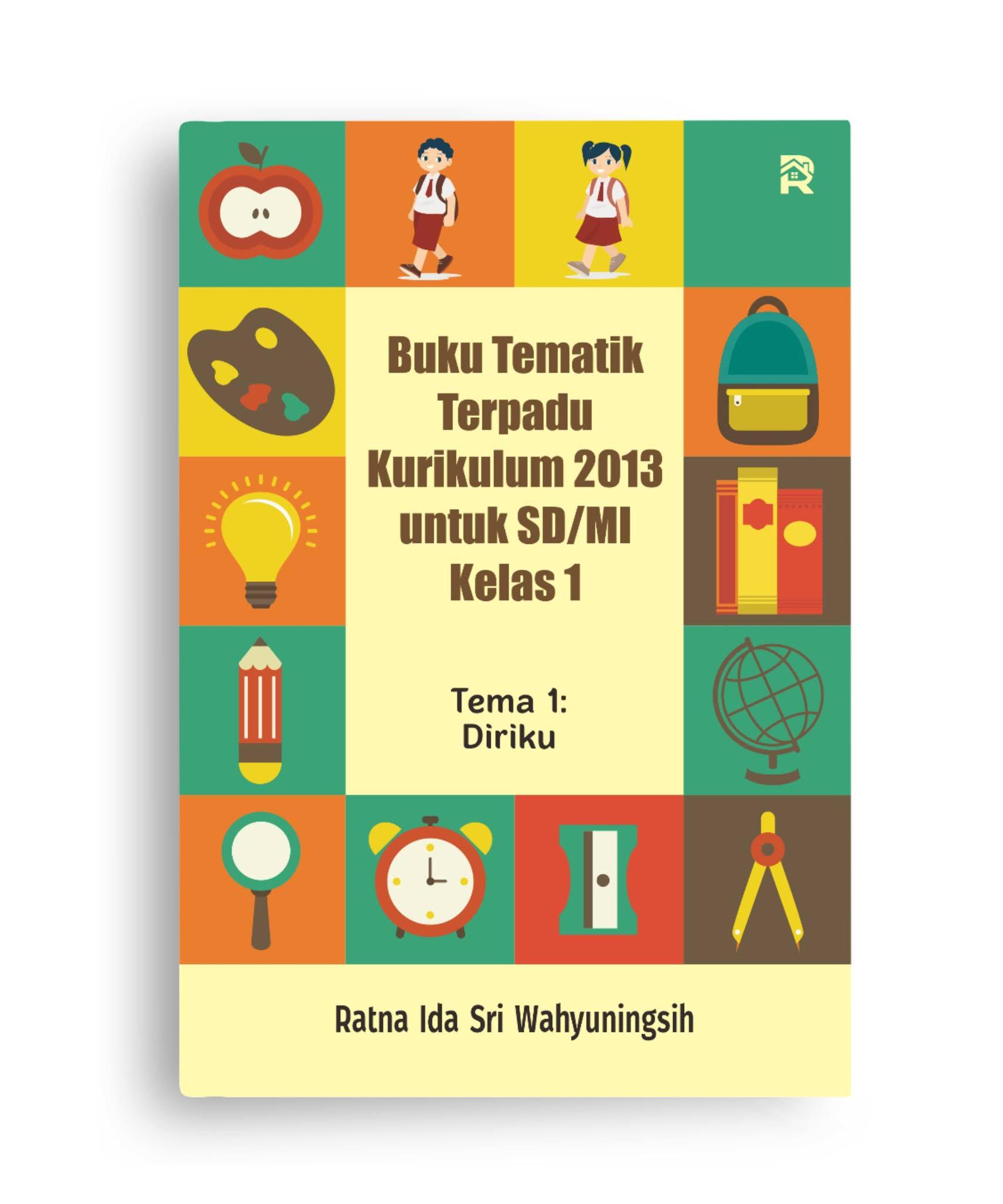 Buku Tematik Terpadu Kurikulum 2013 untuk SD/MI Kelas 1 (Tema 1: Diriku)