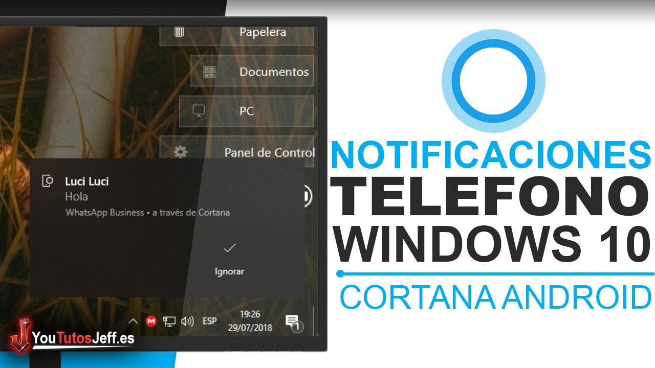 Recibir Notificaciones de Telefono en Windows 10 - Cortana Android