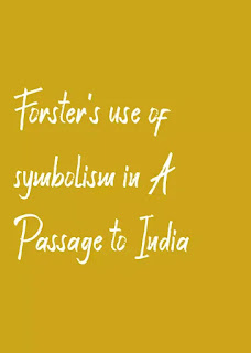 Forster's use of symbolism in A Passage to India