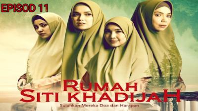 Tonton Drama Rumah Siti Khadijah Episod 11