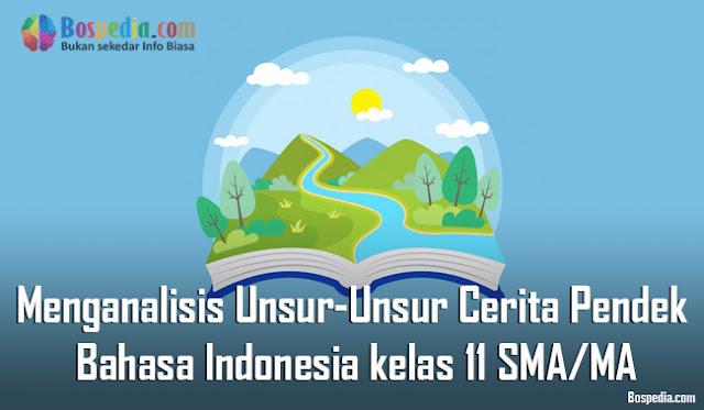 Materi Menganalisis Unsur-Unsur dalam Cerita Pendek Mapel Bahasa Indonesia kelas 11 SMA/MA