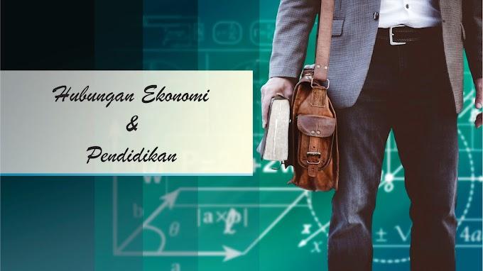 Heboh!!! Inilah Hubungan antara Ekonomi dan Pendidikan