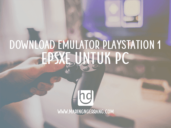 Download Emulator Playstation 1 ePSXe untuk PC
