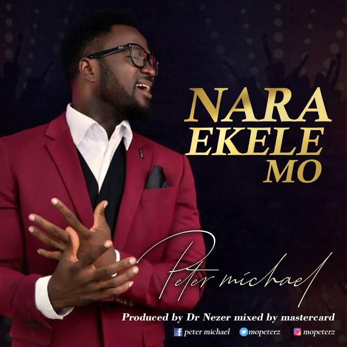 Download Music: Peter Michael – Nara Kele Mo