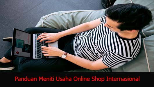 Panduan Meniti Usaha Online Shop Internasional