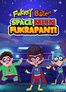 Fukrey Boyzzz Space Mein Fukrapanti (2020) Hindi Full Movie HD Download