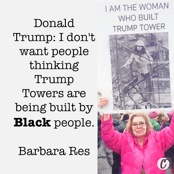 Donald Trump: I don't want people thinking Trump Towers are being built by Black people. — Barbara Res, a real estate executive who worked for President Donald Trump