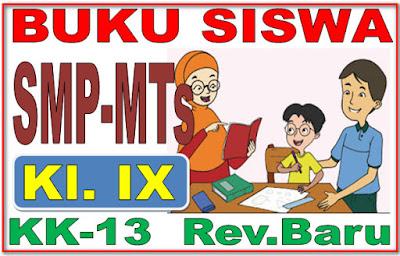 BUKU SISWA SMP/MTs KELAS 9 KURIKULUM 2013 REVISI BARU