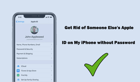 get rid of someone else's Apple ID on my iPhone without passcode