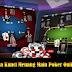 Apa Kunci Menang Main Poker Online