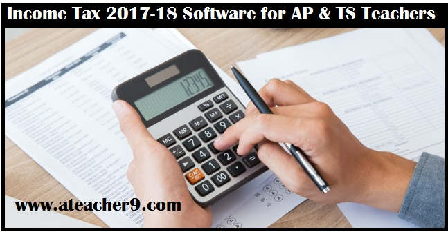 Income Tax 2017-18 Software for Andhra Pradesh,Telangana Teachers