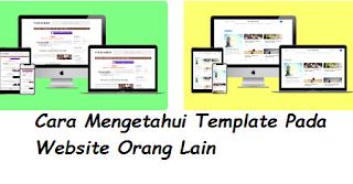 Cara Mengetahui Template Pada Website Orang Lain