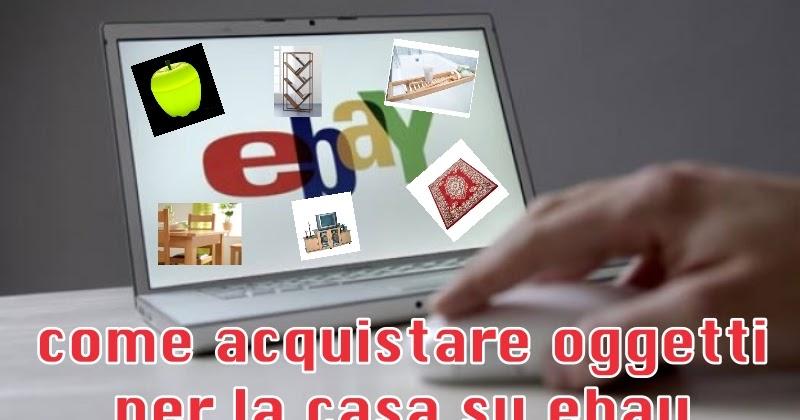 Come acquistare oggetti per la casa su ebay senza - Come acquistare casa ...