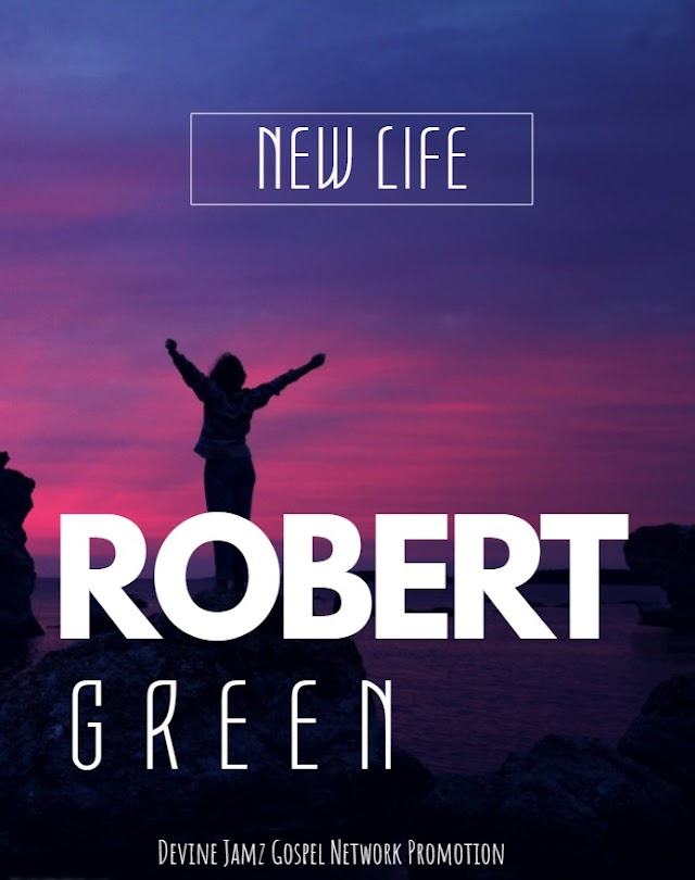 "Robert Green ""New Life"""