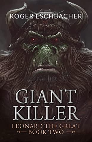 Giantkiller, Leonard the Great: Book 2