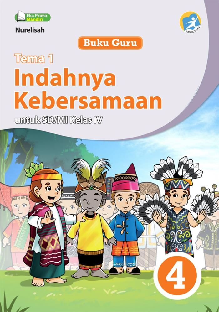Buku Guru Tema 1 Indahnya Kebersamaan untuk SD/MI Kelas IV Kurikulum 2013