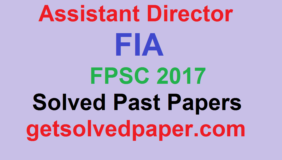 Assistant Director FIA | FPSC Solved Past Papers
