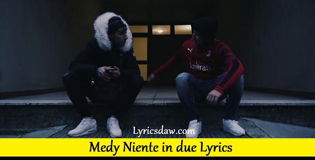 Medy Niente in due Lyrics