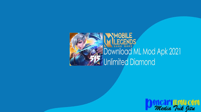 Download ML Mod Apk 2021 Unlimited Diamond